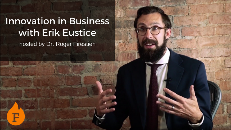 Video: Innovation in Business with Erik Eustice