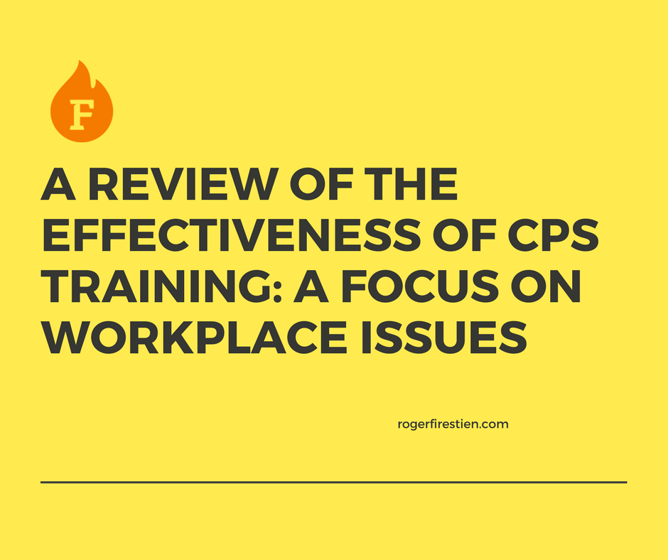 A Review of the Effectiveness of CPS Training: A Focus on Workplace Issues