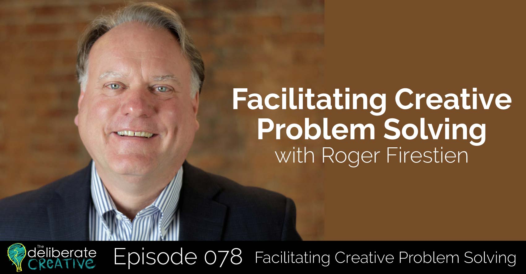 Podcast: Facilitating Creative Problem Solving with Roger Firestien