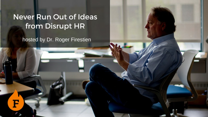 Never Run Out of Ideas with Dr. Roger Firestien from Disrupt HR