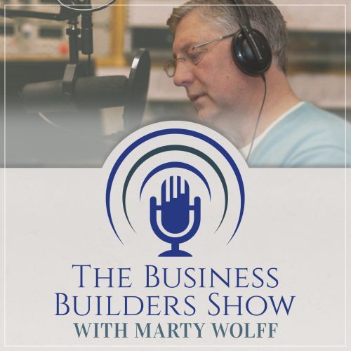 Business Builders Show with Marty Wolff
